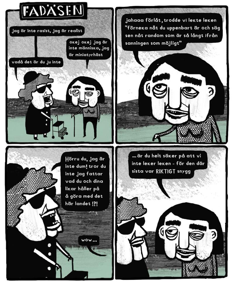 Fadaesen on racism versus realism